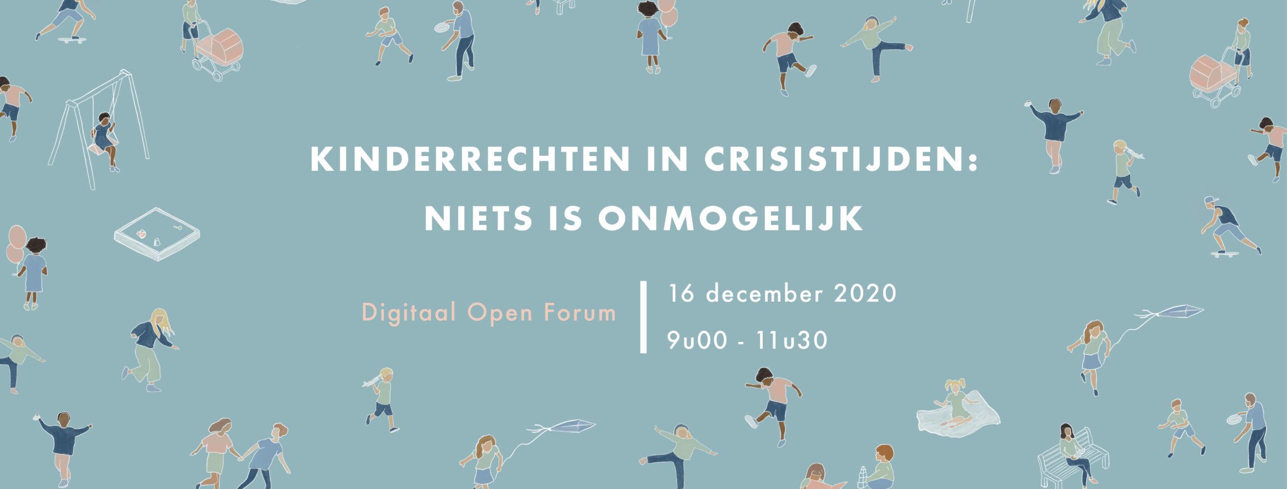 Digitaal open forum: Kinderrechten in crisistijden, niets is onmogelijk. Kinderrechtencoalitie Vlaanderen.